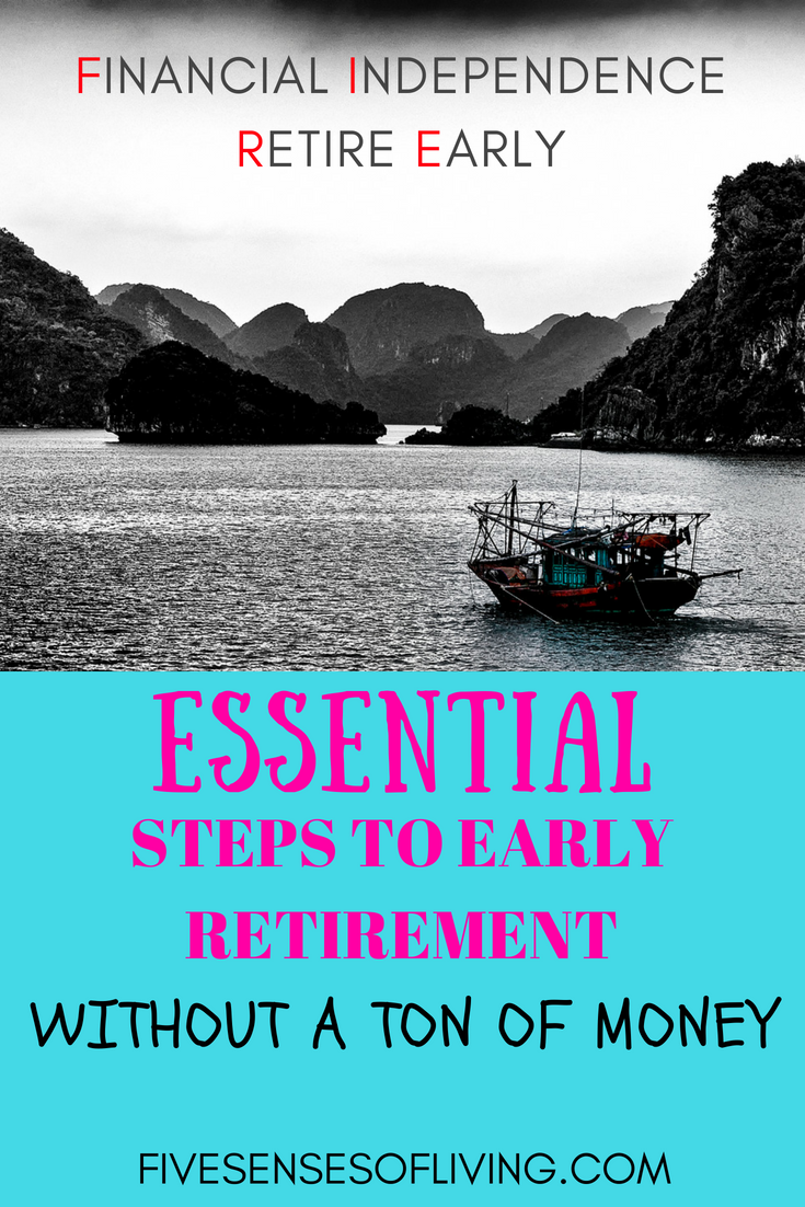 All the steps you need to achieve financial independence and retire early (FIRE). Don't wait another day. #9to5neveragain | budgeting | frugality | saving | minimalism |